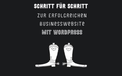 Deine erfolgreiche Businesswebsite – Schritt für Schritt