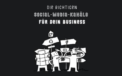 Wie Du die richtigen Social-Media-Kanäle für Dein Business auswählst